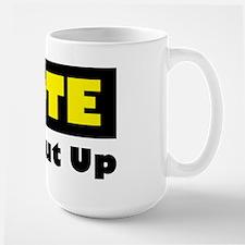 Vote Or Shut Up Mug