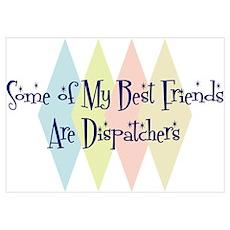 Dispatchers Friends Poster