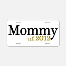 New Mommy Est 2012 Aluminum License Plate