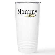 New Mommy Est 2012 Travel Mug