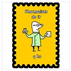Pharmacists do it q hs Poster