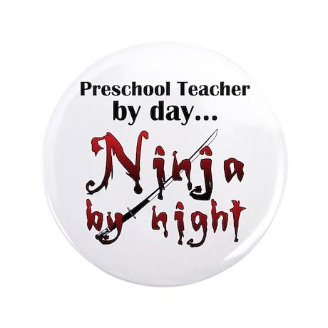 """Preschool Teacher Ninja 3.5"""" Button"""