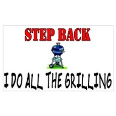 STEP BACK....I do the grilling Poster
