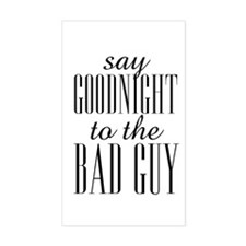 Say Goodnight To The Bad Guy Scarface Decal
