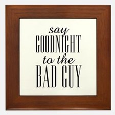 Say Goodnight To The Bad Guy Scarface Framed Tile