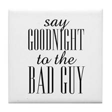 Say Goodnight To The Bad Guy Scarface Tile Coaster