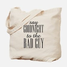 Say Goodnight To The Bad Guy Scarface Tote Bag