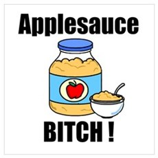 Applesauce Bitch Poster