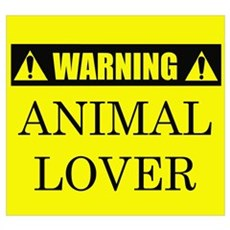 WARNING: Animal Lover Poster