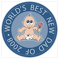 World's Best New Dad 2008 Boy Poster