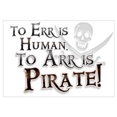 To Arr is Pirate! Funny Framed Print