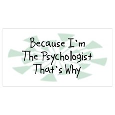 Because Psychologist Poster