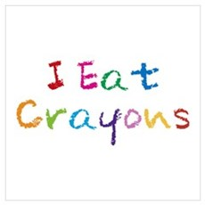I Eat Crayons Poster