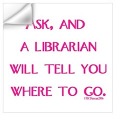 Ask, and a librarian will tel Wall Decal