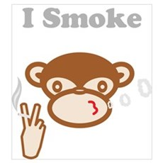 I Smoke Poster