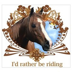 I'd Rather Be Riding Horses Poster