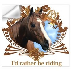 I'd Rather Be Riding Horses Wall Decal