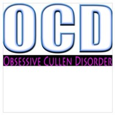 OCD - Obsessive Cullen Disord Poster