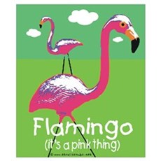 Flamingo a Pink Thing Poster