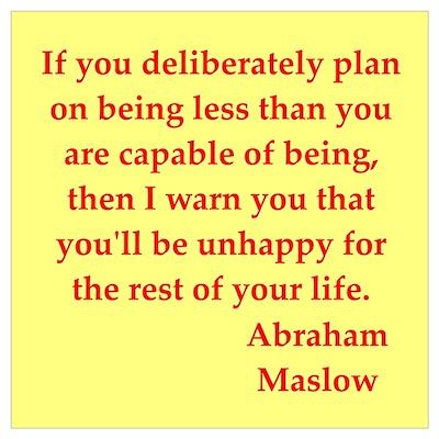 Abraham maslow quptes Poster