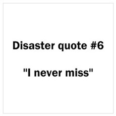 Disaster quote #6 Poster