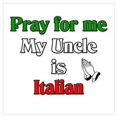 Pray for me my uncle is Italian Canvas Art