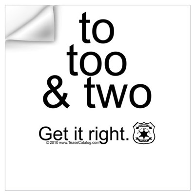 To Too and Two...Get it right Wall Decal