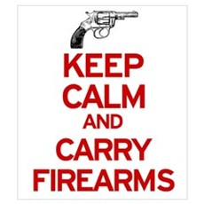 Keep Calm and Carry Firearms Poster