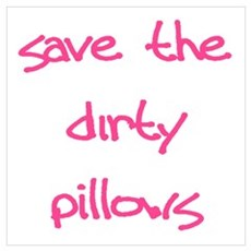 Save The Dirty Pillows Canvas Art