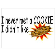 I Never Met A Cookie I Didn't Like Pr Poster