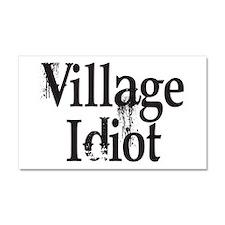 Village Idiot Car Magnet 20 x 12