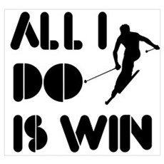 All I do is Win Skiing Poster