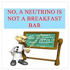 funny neutrino physics joke Poster