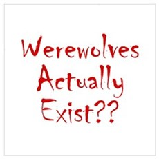 Werewolves Actually Exist Poster
