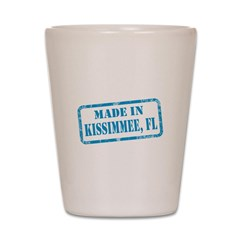 MADE IN KISSIMMEE, FL Shot Glass