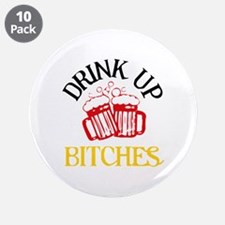 """Drink Up Bitches 3.5"""" Button (10 pack)"""
