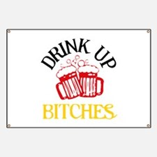 Drink Up Bitches Banner