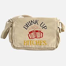Drink Up Bitches Messenger Bag