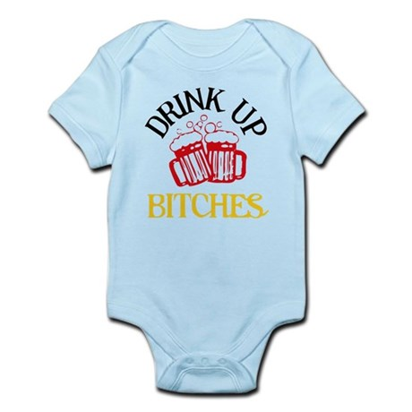 Drink Up Bitches Infant Bodysuit