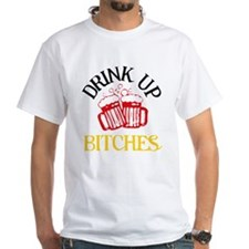 Drink Up Bitches Shirt