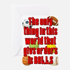 Balls Give Orders Scarface Greeting Card