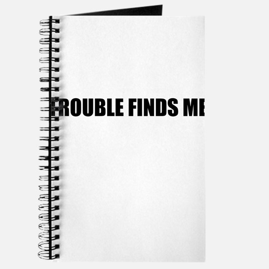 Trouble Finds Me Journal