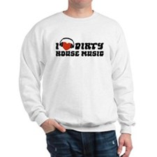 I Love Dirty House Music Jumper