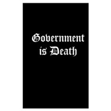 Gov't is Death Poster