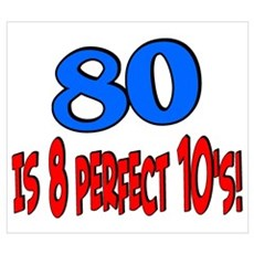 80 is 8 perfect 10's Framed Print