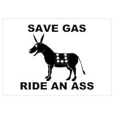 SAVE GAS RIDE AN ASS Poster