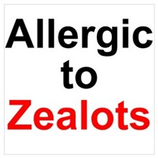 Allergic To Zealots Poster