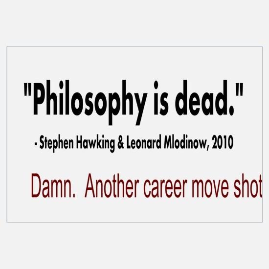 """""""Philosophy Is Dead"""""""