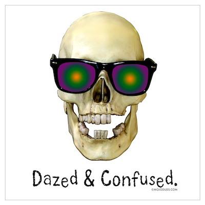 Skull Dazed & Confused Poster