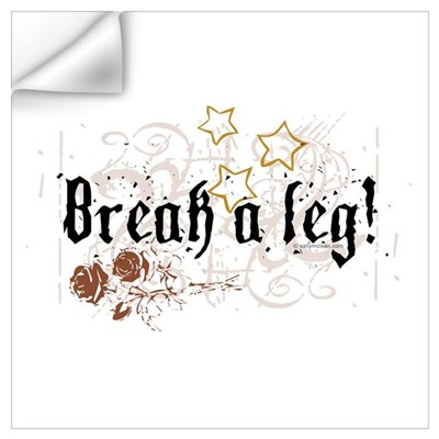 Break a Leg Wall Decal
